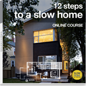 12 Steps to a Slow Home - Online Course